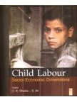 Child Labour : Socio Economic Dimensions: C K Shukla
