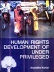 Human Rights Development of Under Privileged: Anuradha Kumar