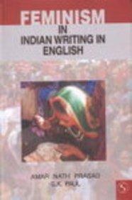 Feminism in Indian Writing in English: Amar Nath Prasad