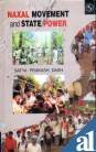 9788176257008: Naxal Movement and State Power