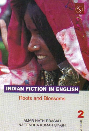 Indian Fiction in English : Roots and: Amar Nath Prasad