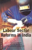 Labour Sector Reforms in India: Sanjay Tiwari; Ashish
