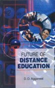 Future of Distance Education: D D Aggarwal