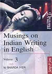 Musings on Indian Writing in English : N Sharada Iyer