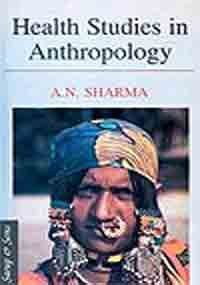 Health Studies in Anthropology: A N Sharma