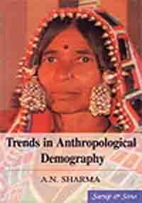 Trends in Anthropological Demography: A N Sharma