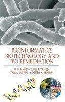 9788176259217: Bioinformatics Biotechnology And Bio-Remediation