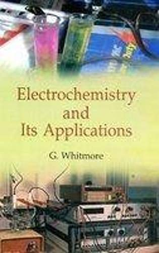 Electrochemistry And Its Applications: G Whitmore