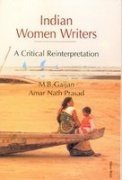 Indian Women Writers : A Critical Reinterpretation: M B Gaijan
