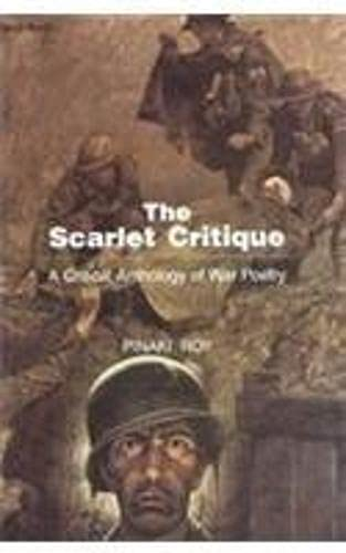 The Scarlet Critique: A Critical Anthology of War Poetry: Pinaki Roy