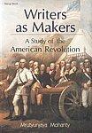 Writers as Makers: A Study of the American Revolution: Mrutyunjaya Mohanty
