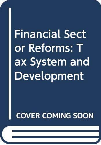 Financial Sector Reforms Tax System and Development: Debendra Kumar Das