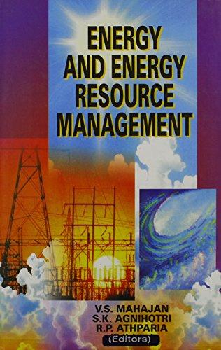 Energy and Energy Resource Management: Athparia R.P. Agnihotri