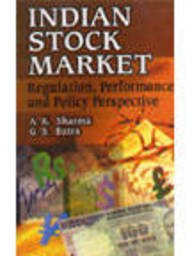 Indian Stock Market: Regulation, Performance and Policy: A. K. Sharma,