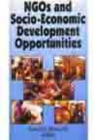 NGOs and Socio-Economic Development Opportunities: Madaan D.K.