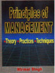 Principles of Management : Theory, Practices &: Singh, Nirmal
