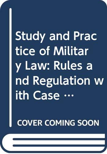 Study and Practice of Military Law: Rules: Sharma, Col. G.K.