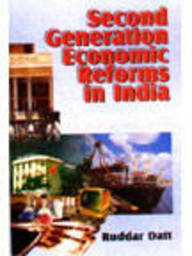 Second Generation Economic Reforms in India: Ruddar Datt (ed)