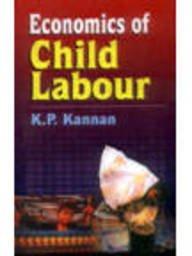 Economics of Child Labour: K P Kannan