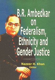 9788176293471: B.R.Ambedkar on Federalism, Ethnicity and Gender Justice