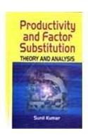Productivity and Factor Substitution: Kumar Sunil