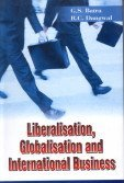 Liberalisation Globalisation and International Business: G S Batra