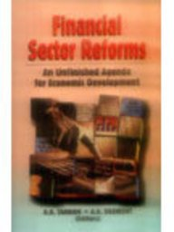 Financial Sector Reforms : An Unfinished Agenda: B B Tandon