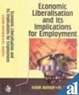 Economic Liberalisation and its Implications for Employment: Ashok Mathur &