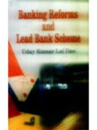Banking Reforms and Lead Bank Scheme: Das Uday Kumar
