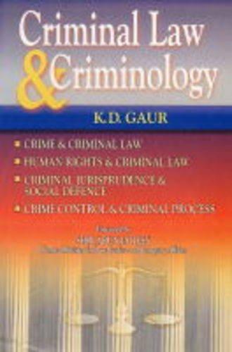 Criminal Law and Criminology (Hardback): K.D. Gaur
