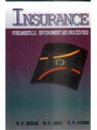 Insurance : Fundamentals Environment and Procedures: B S Bodla; M C Garg and K P Singh