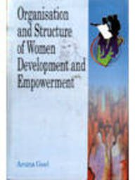 Organisation and Structure of Women Development and Empowerment: Aruna Goel