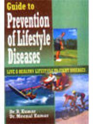 Guide to Prevention of Lifestyle Diseases : R Kumar and