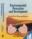 Environmental Protection and Development : Emerging Issues: S B Verma