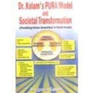 Dr Kalams PURA Model and Societal Transformation: P Jegadish Gandhi