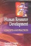 Human Resource Development : Concepts and Practices: Santosh Gupta and Sachin Gupta