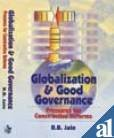 Globalization and Good Governance : Pressures for Constructive Reforms: R B Jain