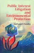Public Interest Litigation and Environmental Protection: Pandey J.N. Chandra