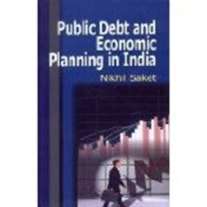 Public Debt and Economic Planning in India: Nikhil Saket