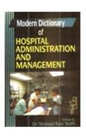 Modern Dictionary of Hospital Administration and Management: Taranpal Kaur Sodhi