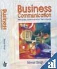 Business Communication : Principles Methods and Techniques: Nirmal Singh and Gurpreet Kaur