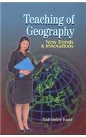 9788176297998: Teaching Of Geography : New Trends And Innovations