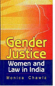 Gender Justice: Women and Law in India: Monica Chawla