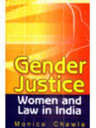 Gender Justice : Women and Law in: Monica Chawla