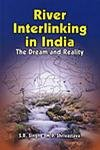 River Interlinking in India : The Dream: S R Singh