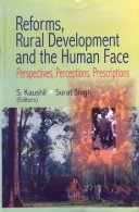 Reforms Rural Development and the Human Face: S Kaushil and