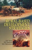 Rural Based Development Strategies: S B Verma;