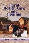 9788176298889: Rural Health Care and Housing