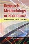 Research Methodology in Economics: Dasgupta Manas