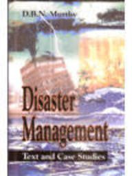 Disaster Management : Text and Case Studies: D B N Murthy